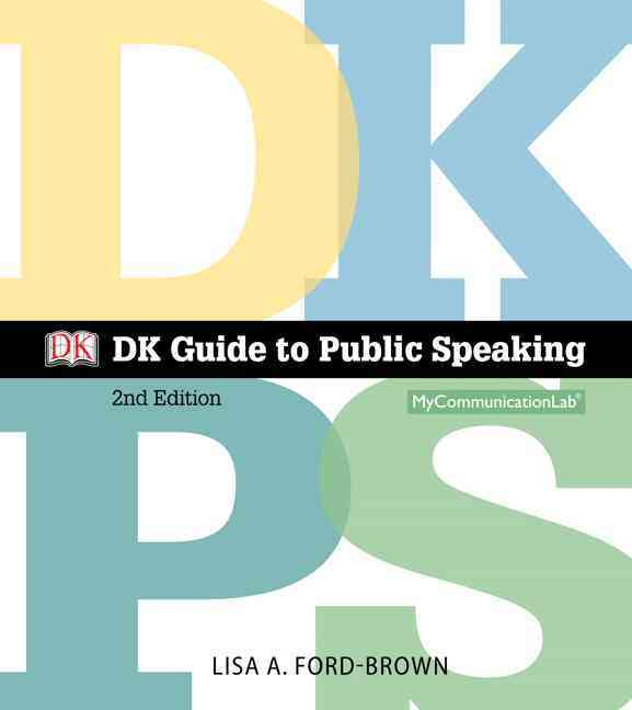Dk Guide to Public Speaking + New Mycommunicationlab With Pearson Etext Access Card By Ford-brown, Lisa A./ Dorling Kindersley, Inc. (COR)